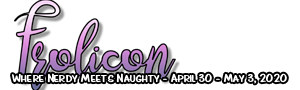 Frolicon - Where Nerdy Meets Naughty - April 20 - May 3, 2020
