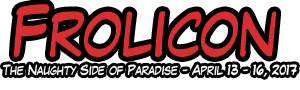 Frolicon - The Naughty Side of Paradise - April 13-16, 2017